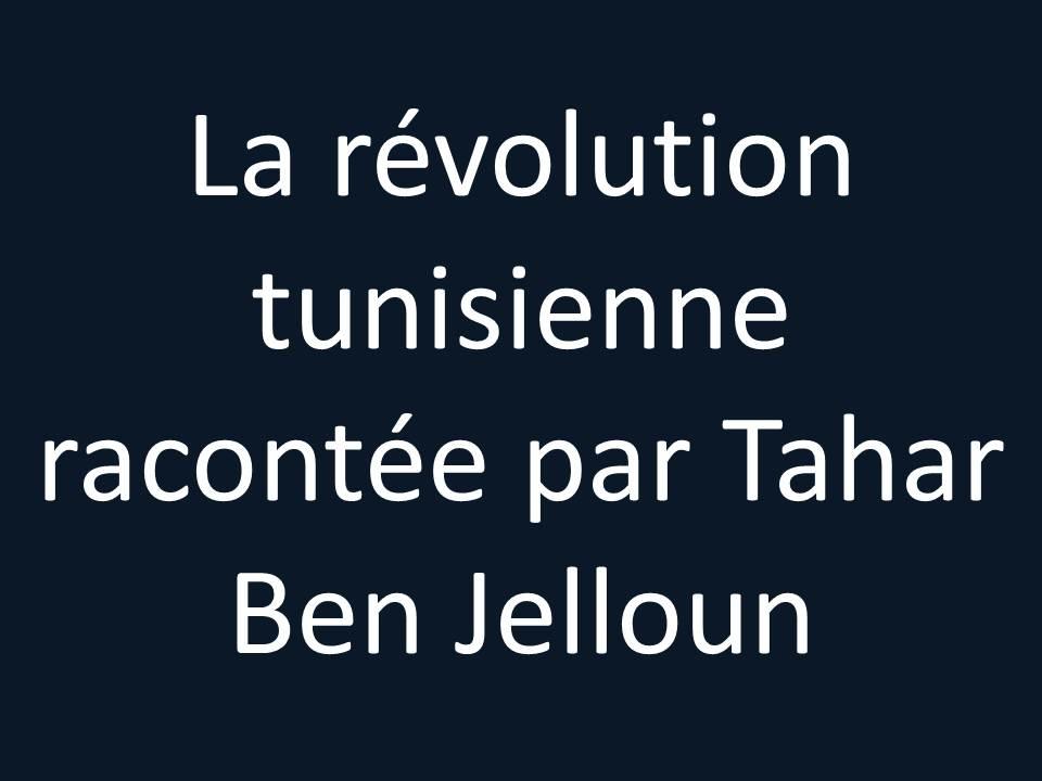 La révolution tunisienne racontée par Tahar Ben Jelloun